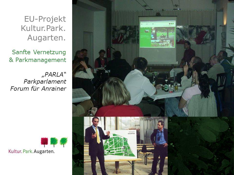 EU-Projekt Kultur.Park. Augarten. Sanfte Vernetzung & Parkmanagement PARLA Parkparlament Forum für Anrainer