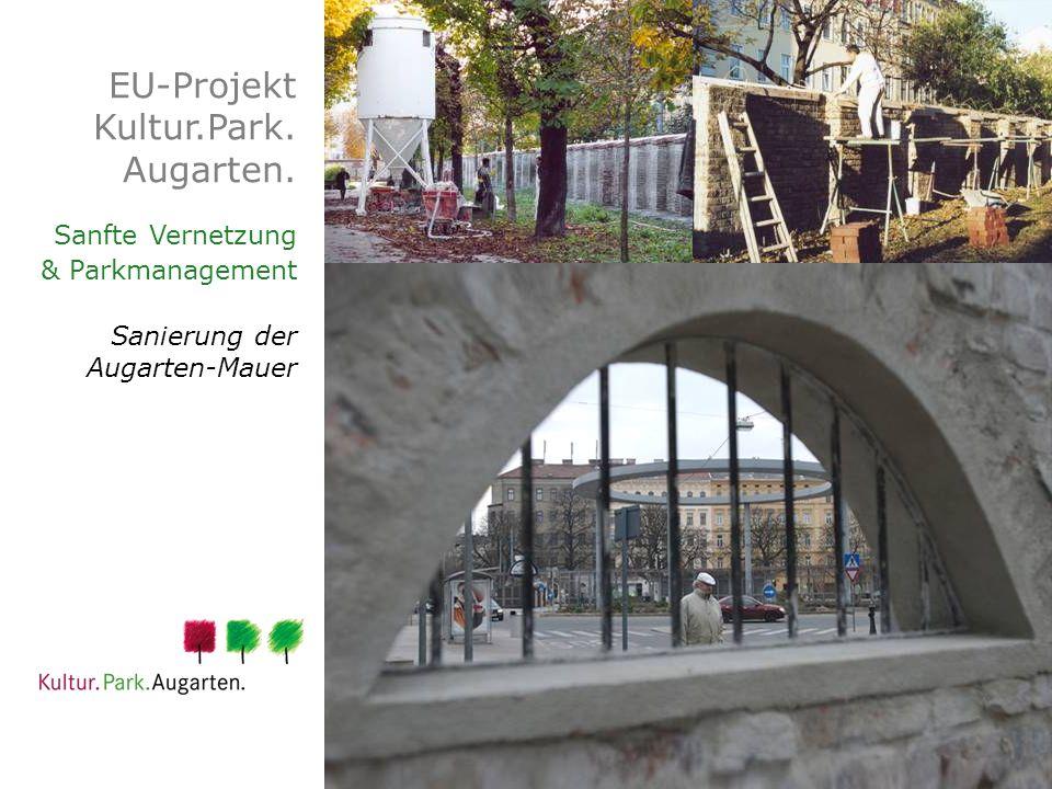 EU-Projekt Kultur.Park. Augarten. Sanfte Vernetzung & Parkmanagement Sanierung der Augarten-Mauer