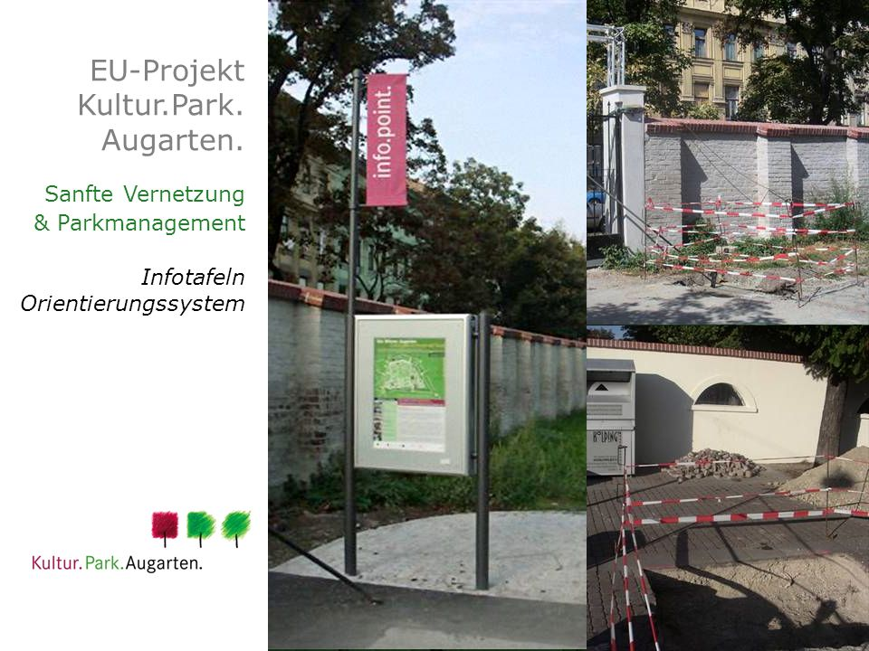 EU-Projekt Kultur.Park. Augarten. Sanfte Vernetzung & Parkmanagement Infotafeln Orientierungssystem