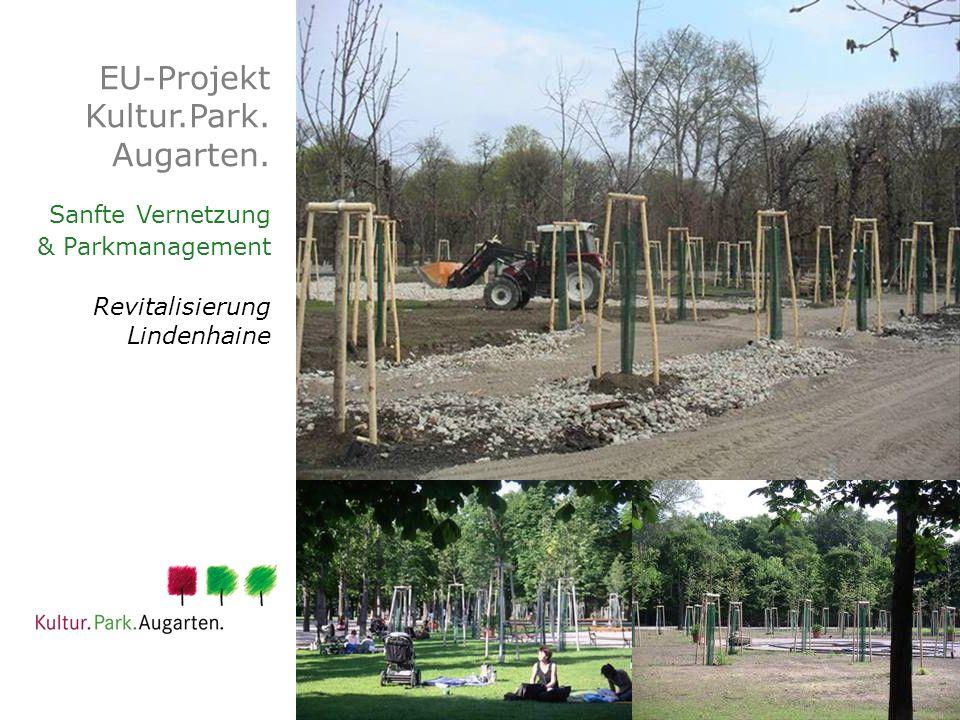 EU-Projekt Kultur.Park. Augarten. Sanfte Vernetzung & Parkmanagement Revitalisierung Lindenhaine