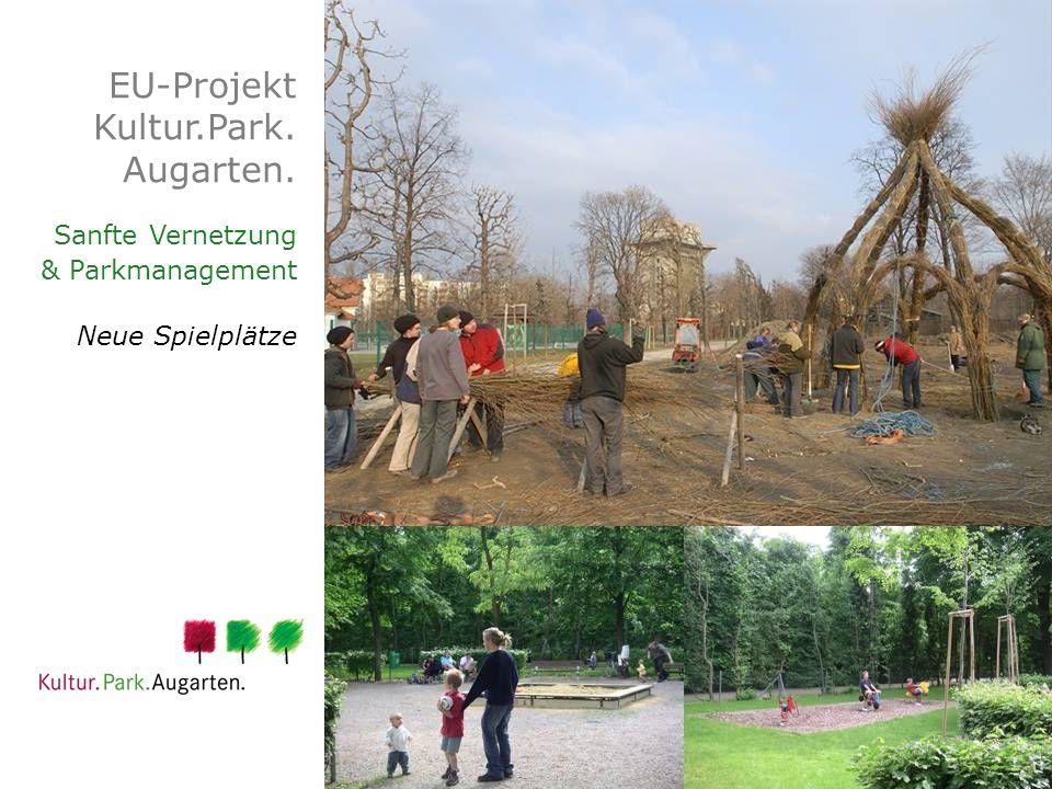 EU-Projekt Kultur.Park. Augarten. Sanfte Vernetzung & Parkmanagement Neue Spielplätze