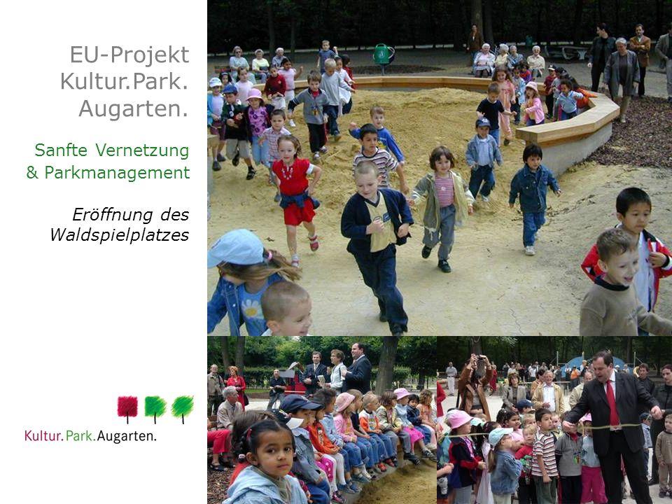 EU-Projekt Kultur.Park. Augarten. Sanfte Vernetzung & Parkmanagement Eröffnung des Waldspielplatzes