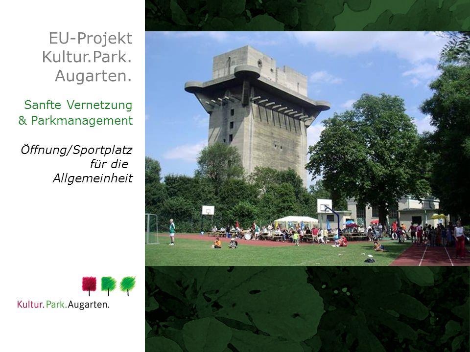 EU-Projekt Kultur.Park. Augarten. Sanfte Vernetzung & Parkmanagement Öffnung/Sportplatz für die Allgemeinheit