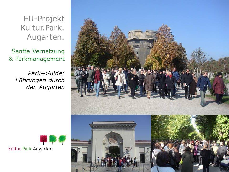 EU-Projekt Kultur.Park. Augarten. Sanfte Vernetzung & Parkmanagement Park+Guide: Führungen durch den Augarten