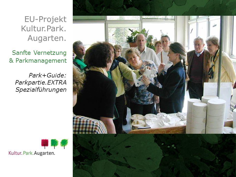 EU-Projekt Kultur.Park. Augarten. Sanfte Vernetzung & Parkmanagement Park+Guide: Parkpartie.EXTRA Spezialführungen