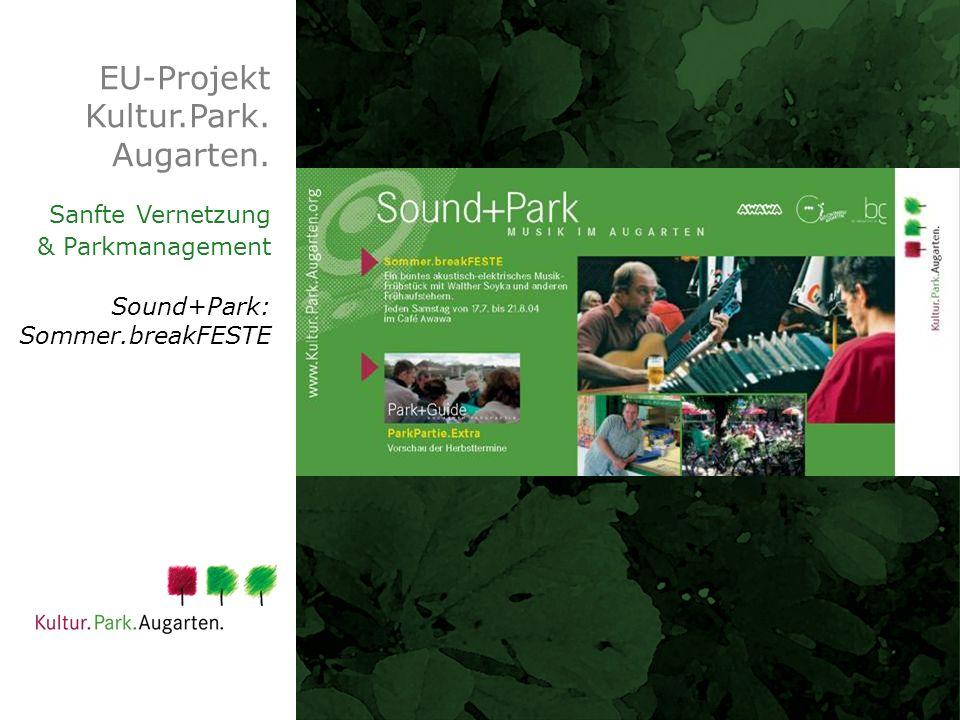 EU-Projekt Kultur.Park. Augarten. Sanfte Vernetzung & Parkmanagement Sound+Park: Sommer.breakFESTE