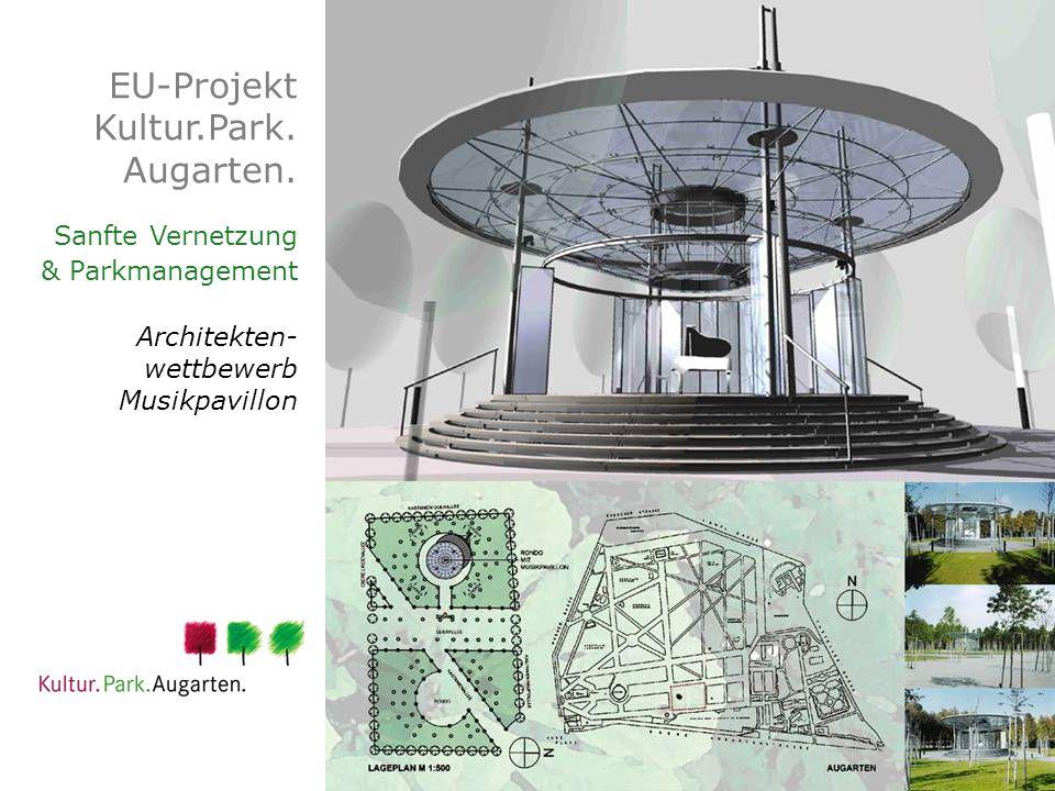 EU-Projekt Kultur.Park. Augarten. Sanfte Vernetzung & Parkmanagement Architekten- wettbewerb Musikpavillon