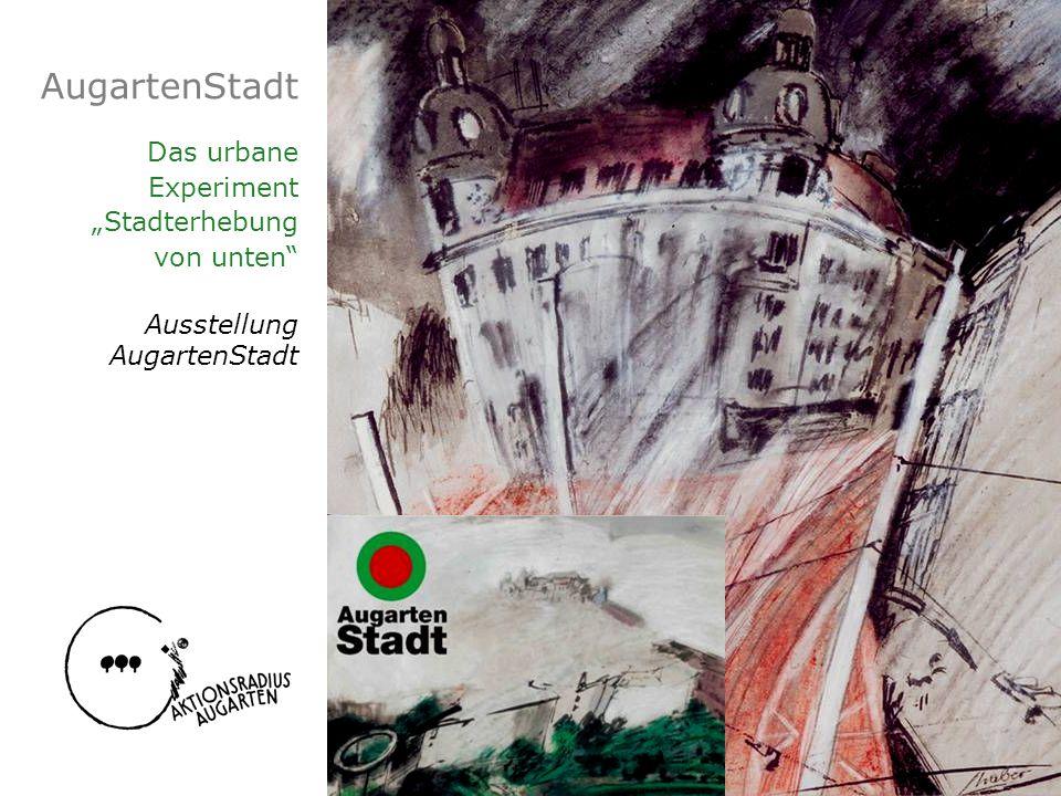 AugartenStadt Das urbane Experiment Stadterhebung von unten Ausstellung AugartenStadt