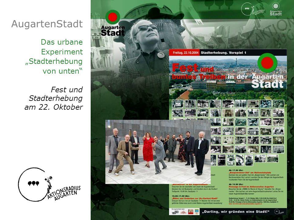 AugartenStadt Das urbane Experiment Stadterhebung von unten Fest und Stadterhebung am 22. Oktober