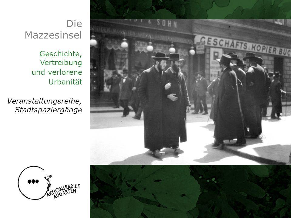 Die Mazzesinsel Geschichte, Vertreibung und verlorene Urbanität Veranstaltungsreihe, Stadtspaziergänge