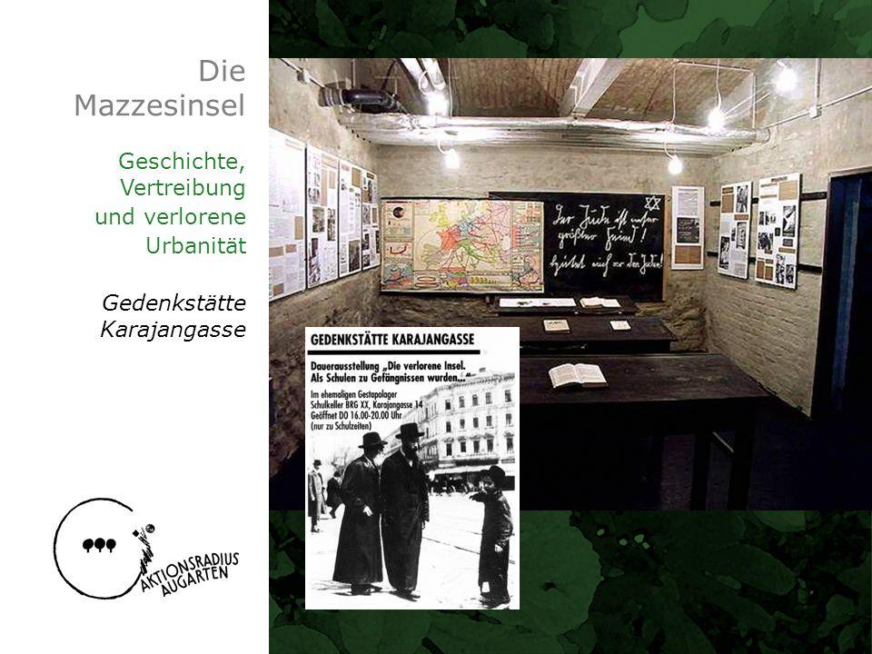 Die Mazzesinsel Geschichte, Vertreibung und verlorene Urbanität Gedenkstätte Karajangasse