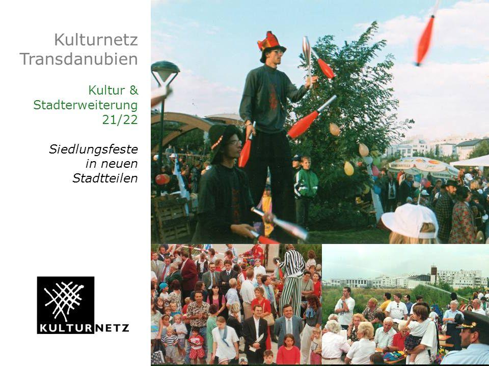 Kulturnetz Transdanubien Kultur & Stadterweiterung 21/22 Siedlungsfeste in neuen Stadtteilen