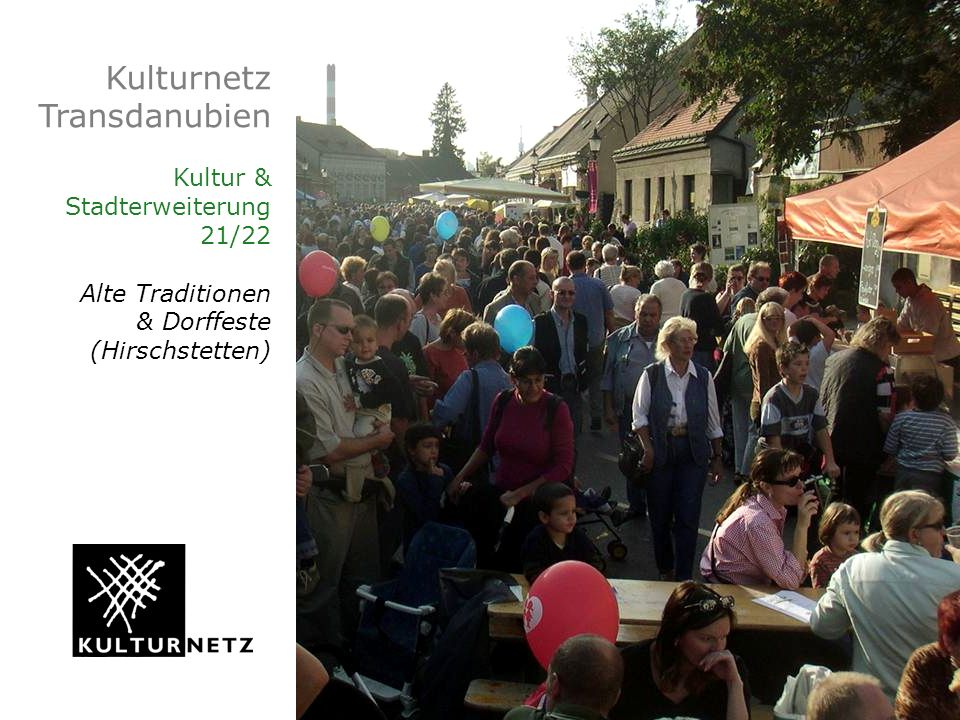 Kulturnetz Transdanubien Kultur & Stadterweiterung 21/22 Alte Traditionen & Dorffeste (Hirschstetten)