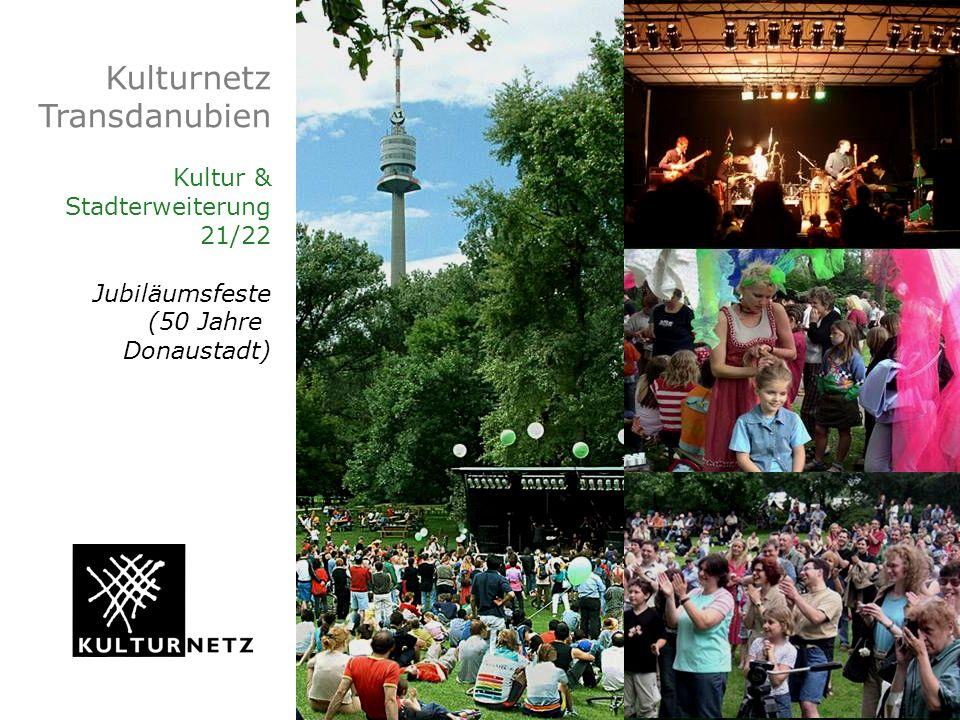 Kulturnetz Transdanubien Kultur & Stadterweiterung 21/22 Jubiläumsfeste (50 Jahre Donaustadt)