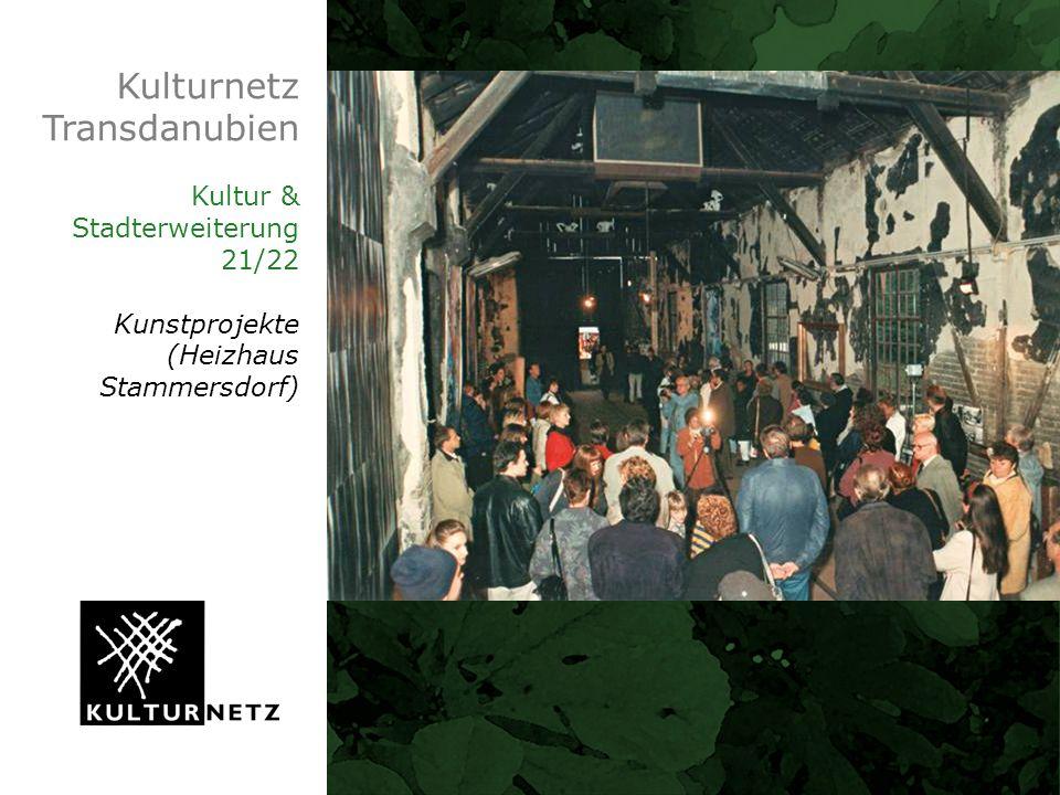 Kulturnetz Transdanubien Kultur & Stadterweiterung 21/22 Kunstprojekte (Heizhaus Stammersdorf)
