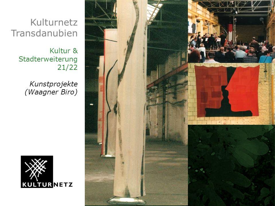 Kulturnetz Transdanubien Kultur & Stadterweiterung 21/22 Kunstprojekte (Waagner Biro)