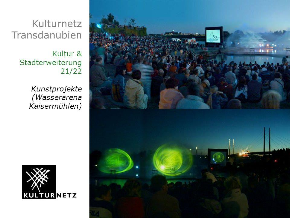 Kulturnetz Transdanubien Kultur & Stadterweiterung 21/22 Kunstprojekte (Wasserarena Kaisermühlen)