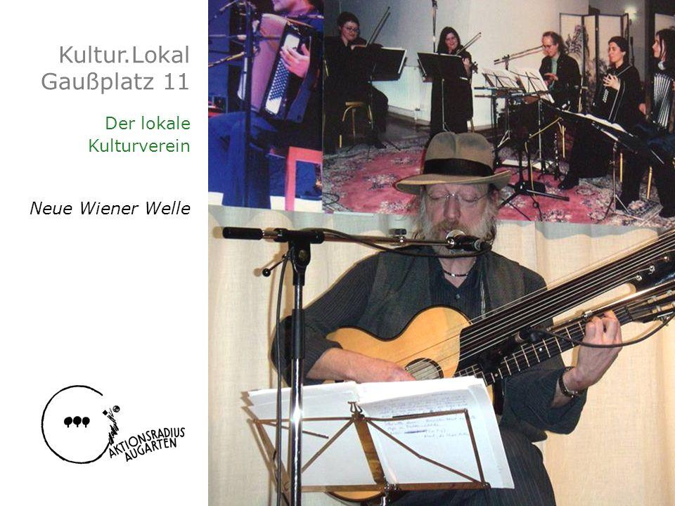 Kultur.Lokal Gaußplatz 11 Der lokale Kulturverein Neue Wiener Welle