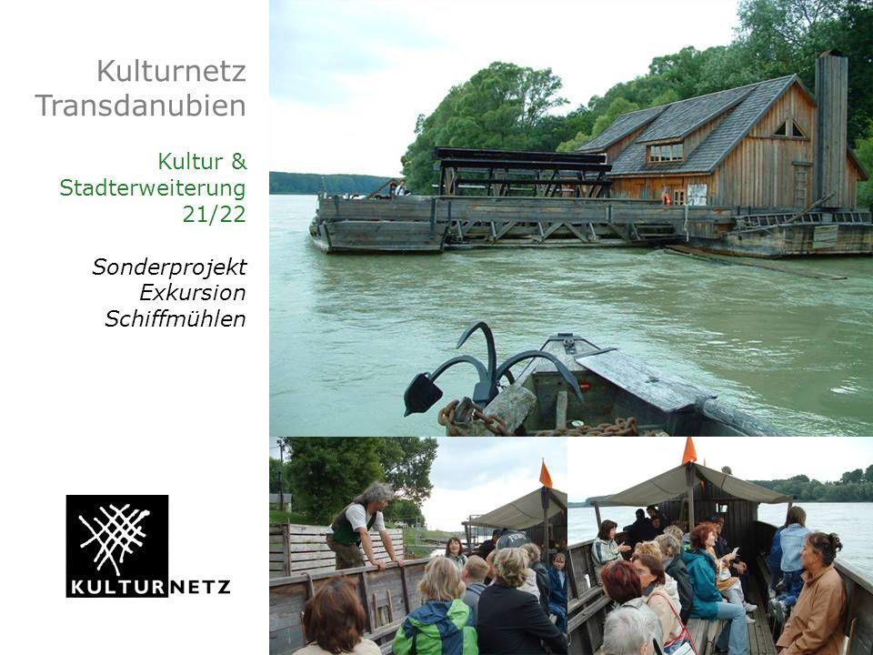 Kulturnetz Transdanubien Kultur & Stadterweiterung 21/22 Sonderprojekt Exkursion Schiffmühlen