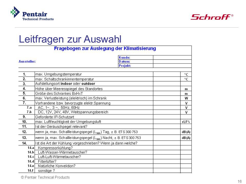 16 © Pentair Technical Products Leitfragen zur Auswahl