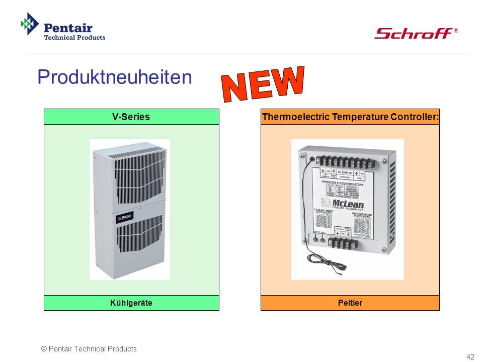 42 © Pentair Technical Products Thermoelectric Temperature Controller:V-Series KühlgerätePeltier Produktneuheiten