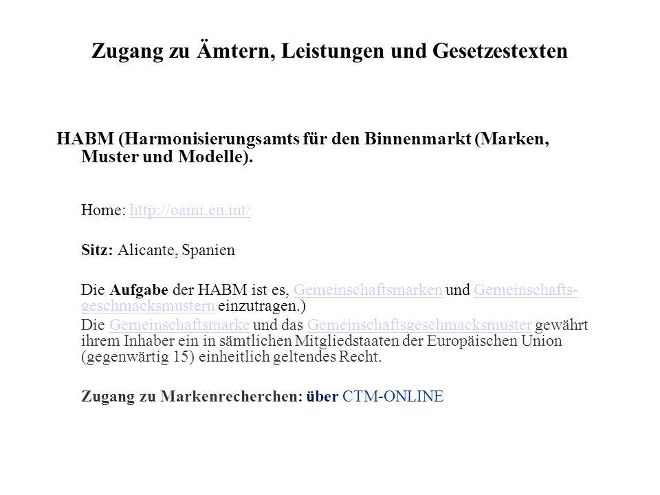 Zugang zu Ämtern, Leistungen und Gesetzestexten HABM (Harmonisierungsamts für den Binnenmarkt (Marken, Muster und Modelle).