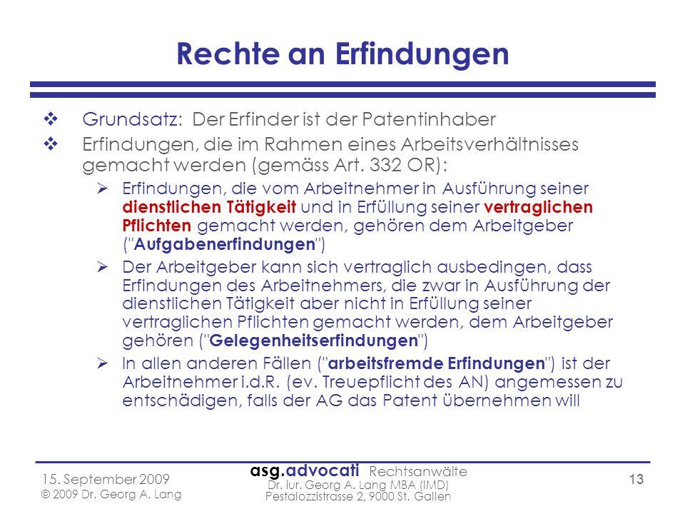 asg.advocati Rechtsanwälte Dr. iur. Georg A. Lang MBA (IMD) Pestalozzistrasse 2, 9000 St. Gallen 15. September 2009 © 2009 Dr. Georg A. Lang 13 Rechte