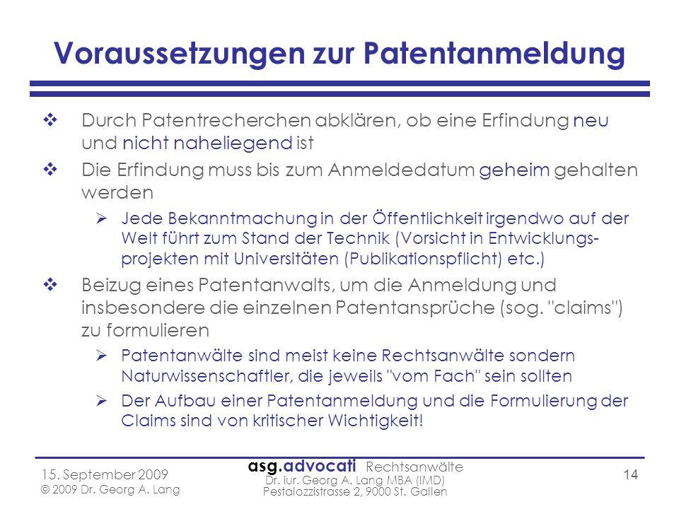 asg.advocati Rechtsanwälte Dr. iur. Georg A. Lang MBA (IMD) Pestalozzistrasse 2, 9000 St. Gallen 15. September 2009 © 2009 Dr. Georg A. Lang 14 Voraus