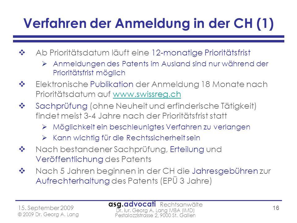 asg.advocati Rechtsanwälte Dr. iur. Georg A. Lang MBA (IMD) Pestalozzistrasse 2, 9000 St. Gallen 15. September 2009 © 2009 Dr. Georg A. Lang 16 Verfah