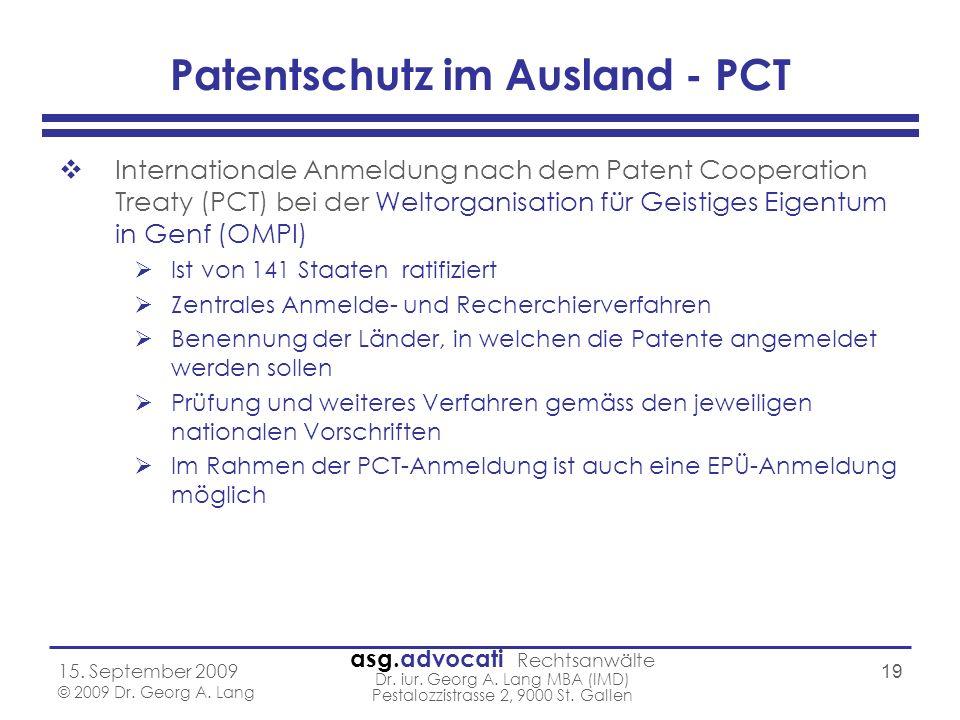 asg.advocati Rechtsanwälte Dr. iur. Georg A. Lang MBA (IMD) Pestalozzistrasse 2, 9000 St. Gallen 15. September 2009 © 2009 Dr. Georg A. Lang 19 Patent