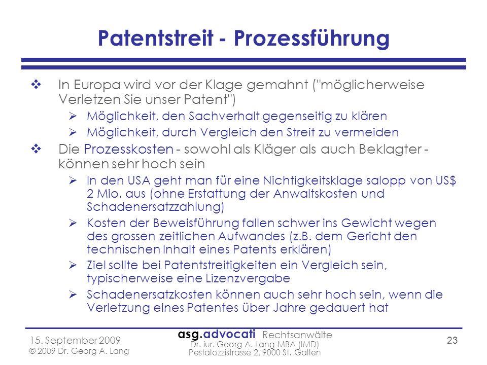 asg.advocati Rechtsanwälte Dr. iur. Georg A. Lang MBA (IMD) Pestalozzistrasse 2, 9000 St. Gallen 15. September 2009 © 2009 Dr. Georg A. Lang 23 Patent
