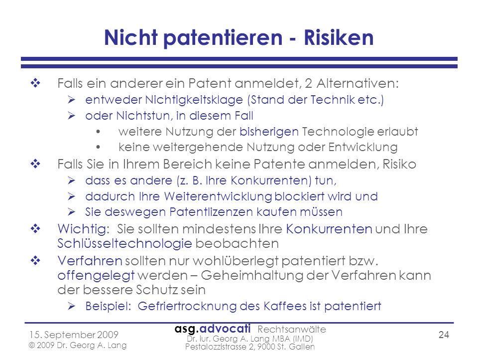 asg.advocati Rechtsanwälte Dr. iur. Georg A. Lang MBA (IMD) Pestalozzistrasse 2, 9000 St. Gallen 15. September 2009 © 2009 Dr. Georg A. Lang 24 Nicht
