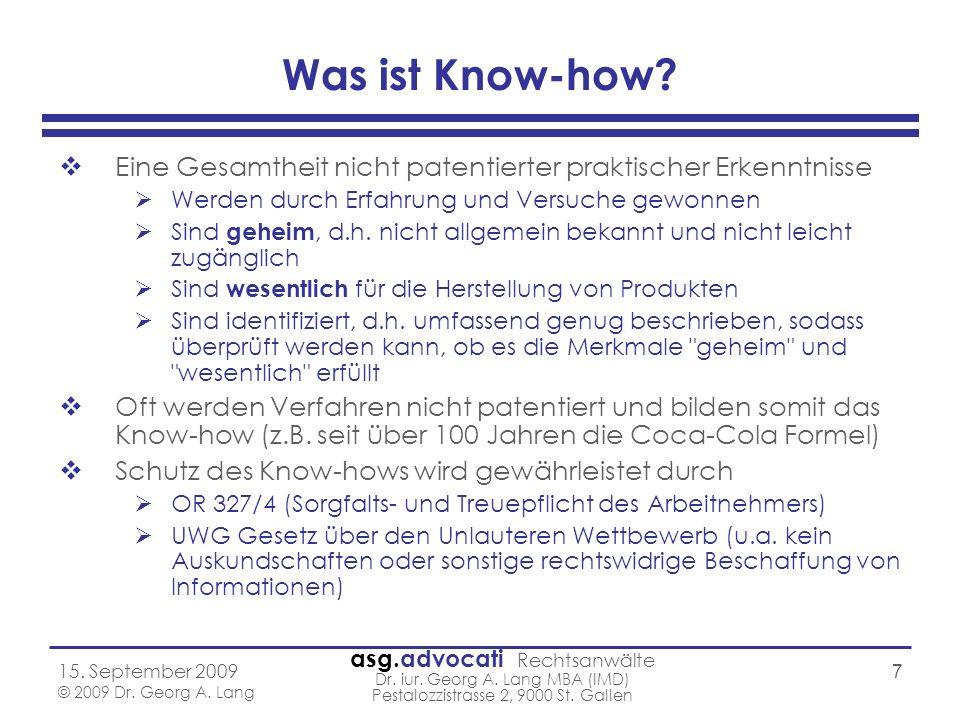 asg.advocati Rechtsanwälte Dr. iur. Georg A. Lang MBA (IMD) Pestalozzistrasse 2, 9000 St. Gallen 15. September 2009 © 2009 Dr. Georg A. Lang 7 Was ist