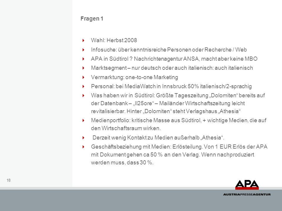 18 Fragen 1 Wahl: Herbst 2008 Infosuche: über kenntnisreiche Personen oder Recherche / Web APA in Südtirol .