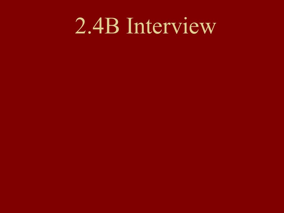 2.4B Interview