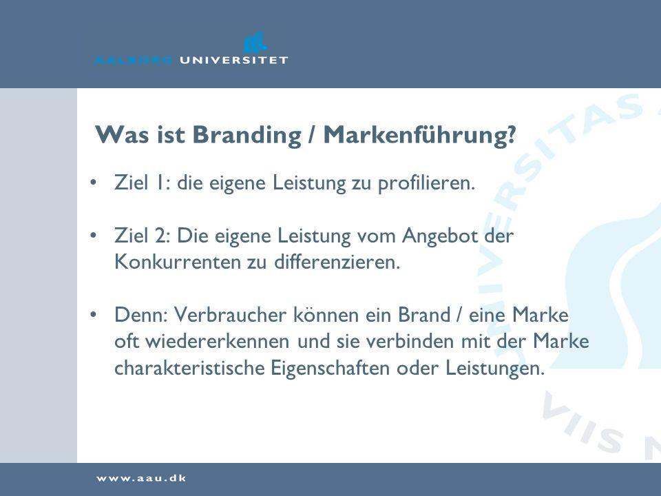 Was ist Branding / Markenführung. Ziel 1: die eigene Leistung zu profilieren.