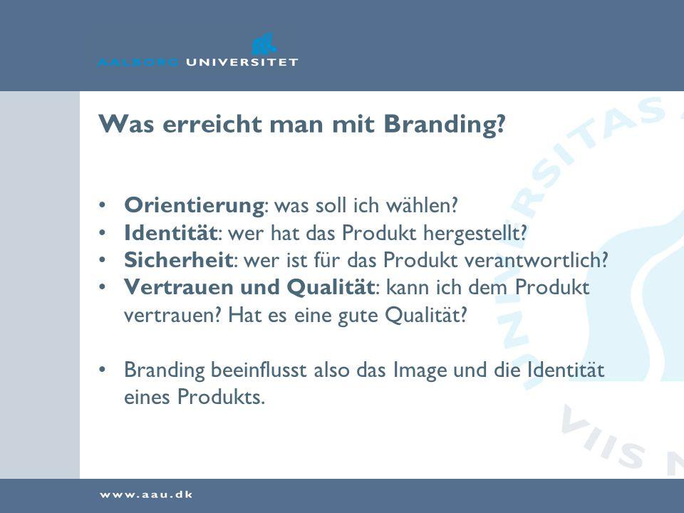 Was erreicht man mit Branding. Orientierung: was soll ich wählen.