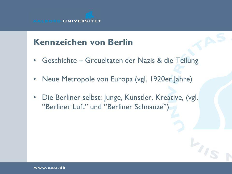 Kennzeichen von Berlin Geschichte – Greueltaten der Nazis & die Teilung Neue Metropole von Europa (vgl.