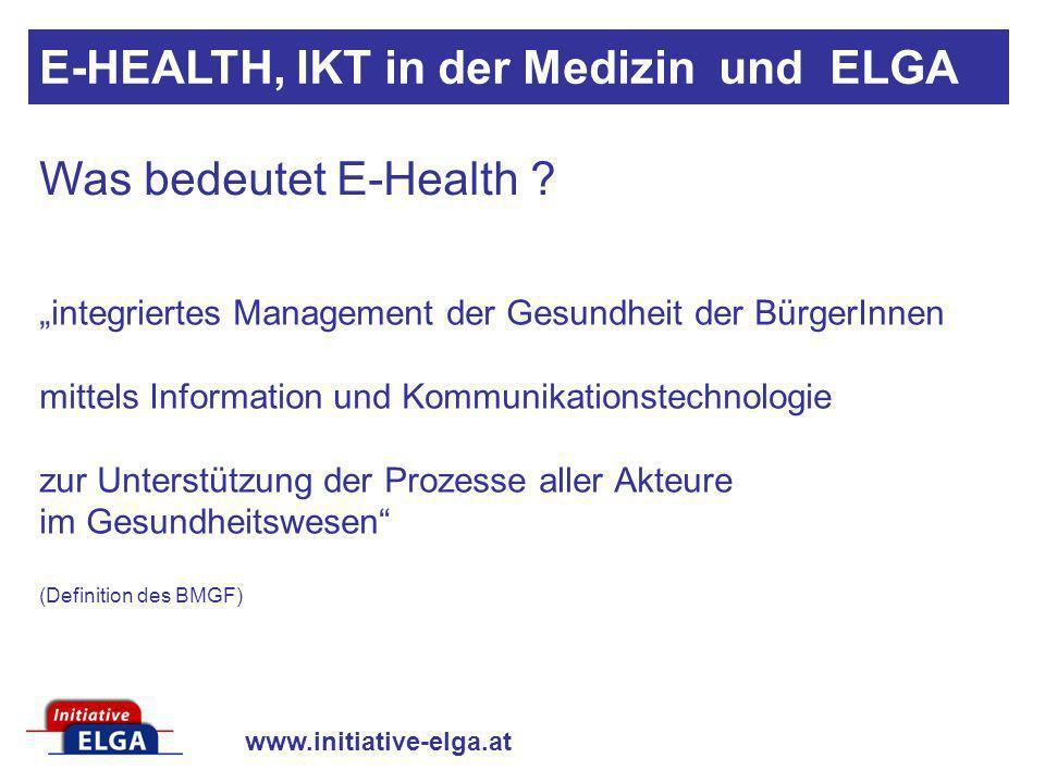 www.initiative-elga.at integriertes Management der Gesundheit der BürgerInnen mittels Information und Kommunikationstechnologie zur Unterstützung der