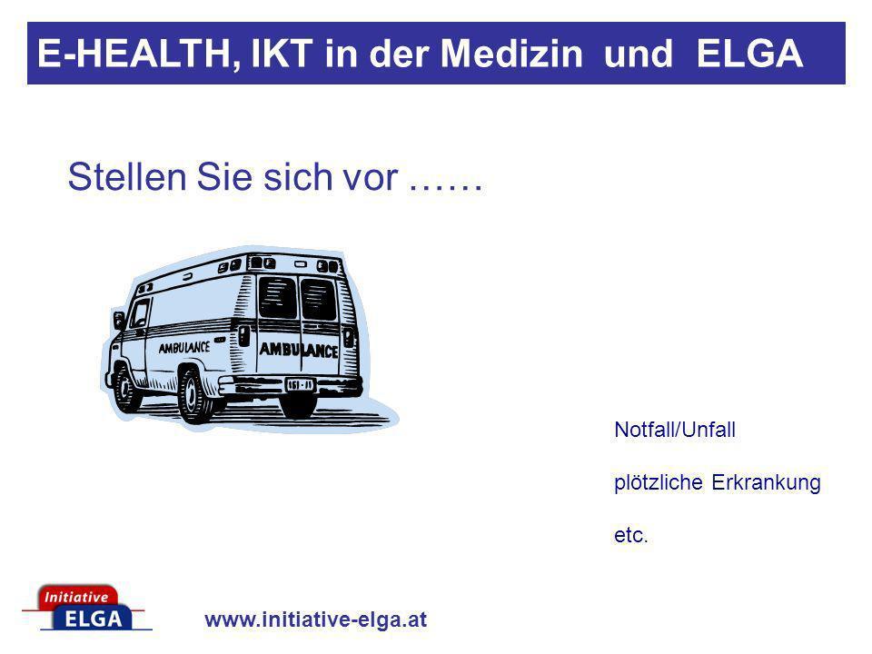 www.initiative-elga.at Erleichterung der Kommunikation effiziente Befunde Vermeidung von Mehrfachuntersuchungen Arbeitserleichterung rascher Zugang zu Notfallsdaten Bessere Kontrollierbarkeit der Wechselwirkungen etc.
