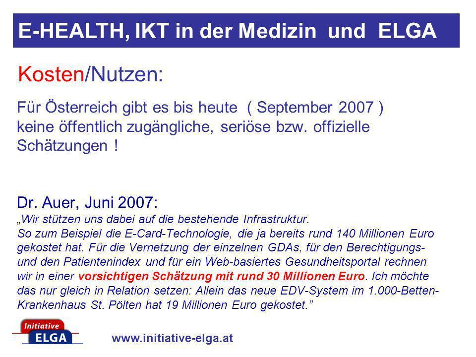 www.initiative-elga.at Für Österreich gibt es bis heute ( September 2007 ) keine öffentlich zugängliche, seriöse bzw. offizielle Schätzungen ! Dr. Aue