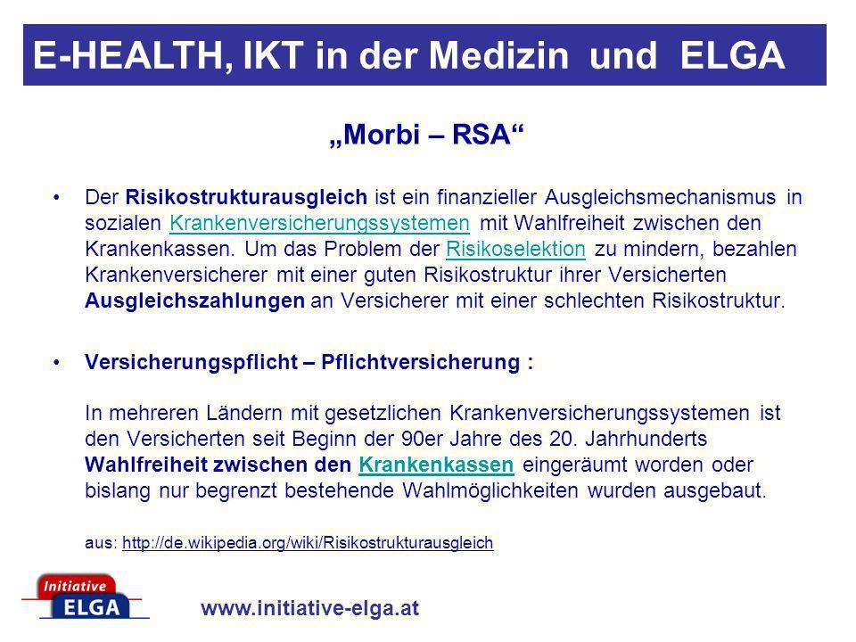 www.initiative-elga.at Das e-card-System (elektronisches Schienennetz im Gesundheitssystem) Der elektronische Gesundheitsakt ELGA Online Zugang für Patienten zu qualitätsgesicherten Gesundheitsinformationsnetzwerken Telemedizinische Dienste Die wesentlichen Elemente von E-Health E-HEALTH, IKT in der Medizin und ELGA