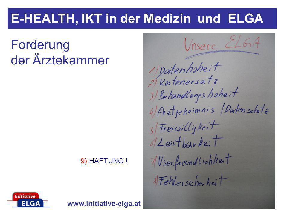 www.initiative-elga.at Forderung der Ärztekammer E-HEALTH, IKT in der Medizin und ELGA 9) HAFTUNG !
