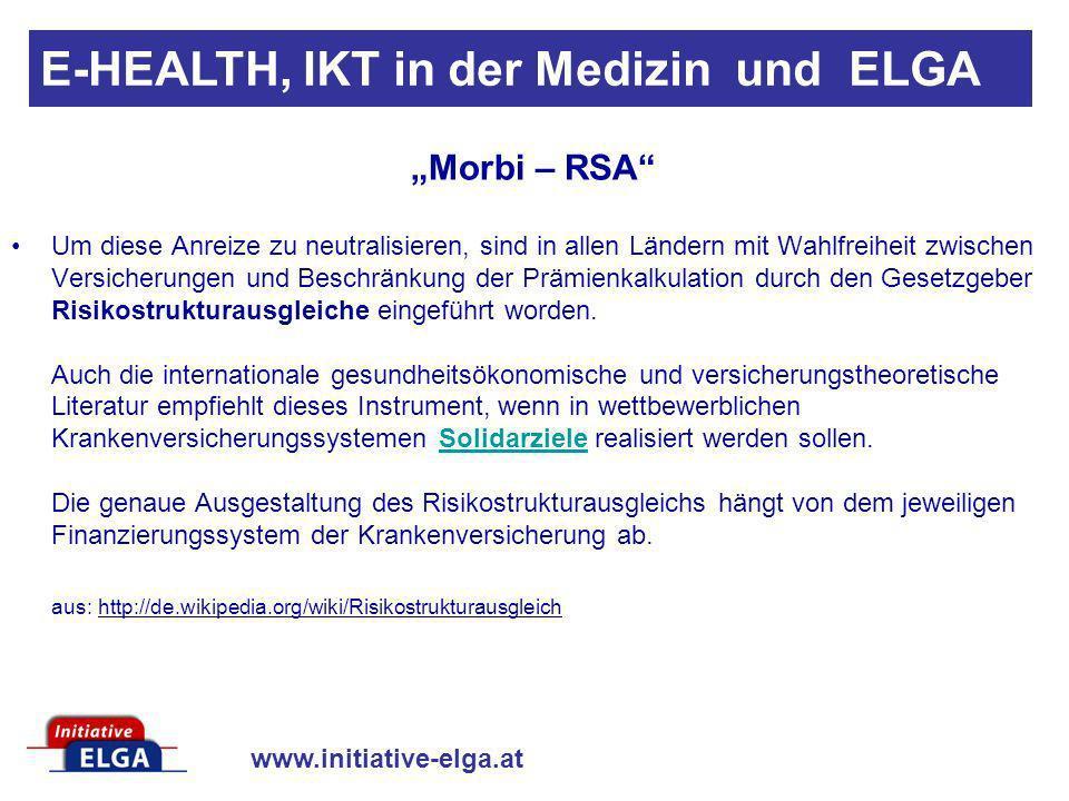 www.initiative-elga.at E-HEALTH, IKT in der Medizin und ELGA In der internationalen Diskussion wird insbesondere zwischen sogenannten internen und externen Ausgleichssystemen unterschieden, je nachdem, wie die Beitragszahlung in der gesetzlichen Krankenversicherung organisiert ist.