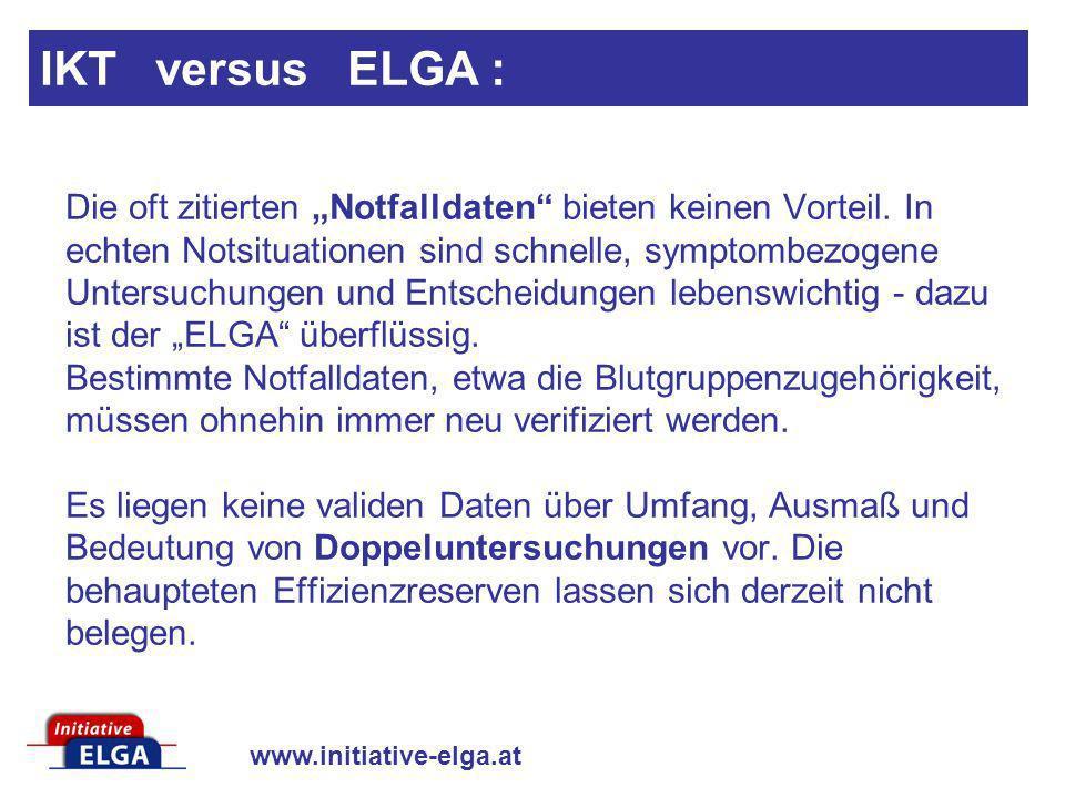 www.initiative-elga.at Die oft zitierten Notfalldaten bieten keinen Vorteil. In echten Notsituationen sind schnelle, symptombezogene Untersuchungen un