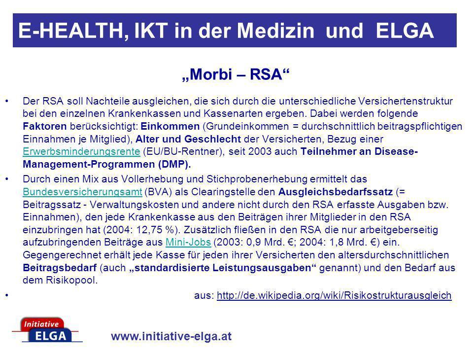 www.initiative-elga.at E-HEALTH, IKT in der Medizin und ELGA Der RSA soll Nachteile ausgleichen, die sich durch die unterschiedliche Versichertenstruk