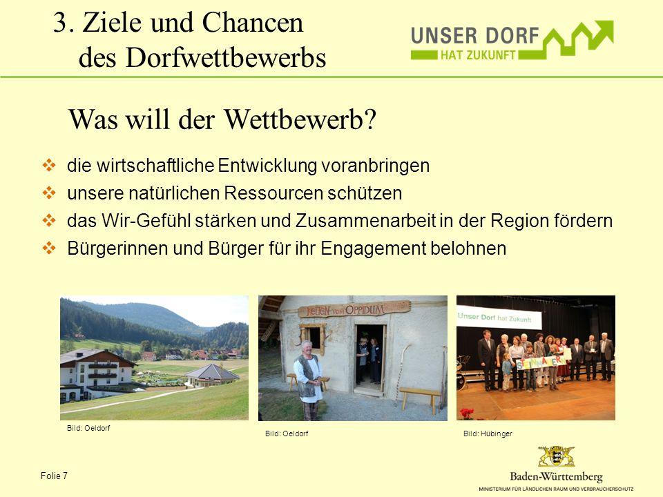 Folie 7 3.Ziele und Chancen des Dorfwettbewerbs Was will der Wettbewerb.
