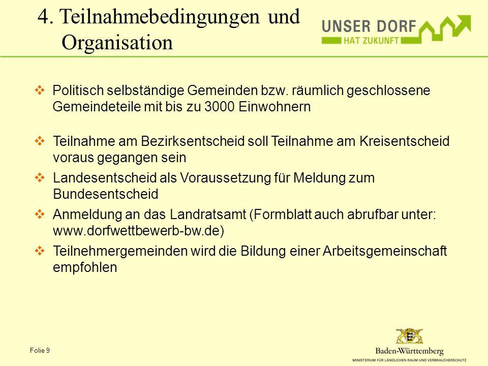 Folie 9 4.Teilnahmebedingungen und Organisation Politisch selbständige Gemeinden bzw.