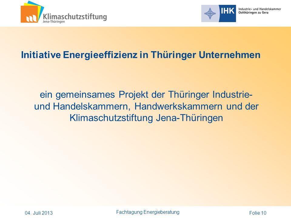 Folie 10 Initiative Energieeffizienz in Thüringer Unternehmen ein gemeinsames Projekt der Thüringer Industrie- und Handelskammern, Handwerkskammern un