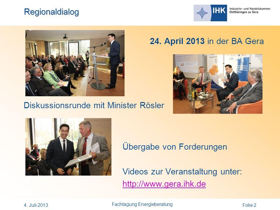Regionaldialog 24. April 2013 in der BA Gera Diskussionsrunde mit Minister Rösler Übergabe von Forderungen Videos zur Veranstaltung unter: http://www.
